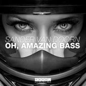 Oh, Amazing Bass von Sander Van Doorn