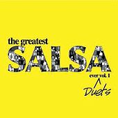 The Greatest Salsa Ever - Duets Vol 1 by Various Artists