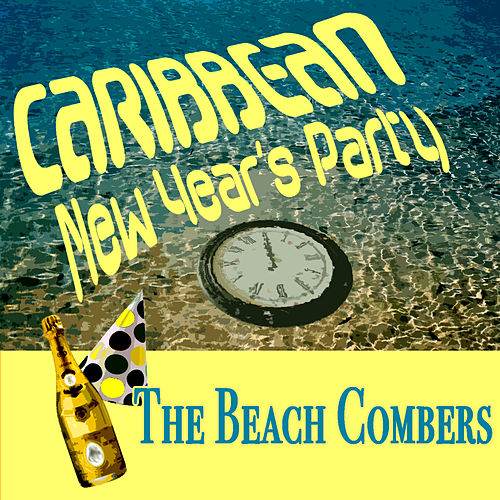 Caribbean New Year's Party 1 by The Beach Combers