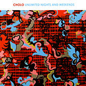 Unlimited Nights And Weekends von Cholo