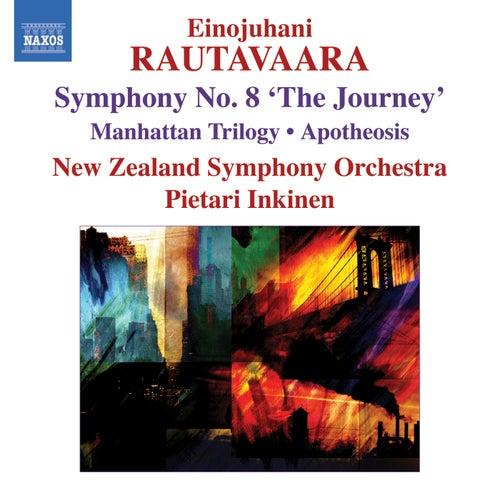 RAUTAVAARA: Symphony No. 8, 'The Journey' / Manhattan Trilogy / Apotheosis by Pietari Inkinen