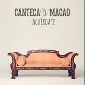 Acuérdate de Canteca de macao