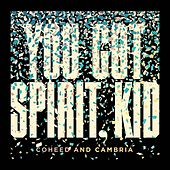 You've Got Spirit Kid by Coheed And Cambria