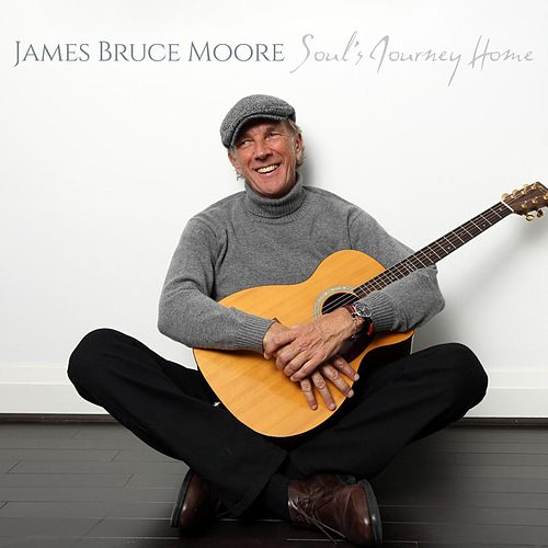 Soul's Journey Home by James Bruce Moore