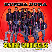 Rumba Dura by La Sonora Carruseles