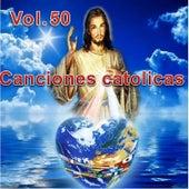 Canciones Catolicas, Vol. 50 de Los Cantantes Catolicos
