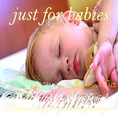 Just for Babies: Lullaby Renditions of Marcos Witt de Judson Mancebo