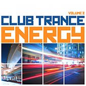 Club Trance Energy, Vol. 3 (Trance Classic Masters and Future Anthems) by Various Artists