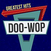 Doo-Wop Greatest Hits by Various Artists
