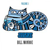Just Play, Vol. 1 by Bill Monroe