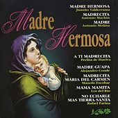 Madre Hermosa by Various Artists