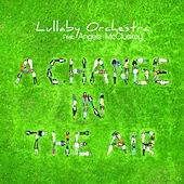 A Change in the Air by The Lullaby Orchestra
