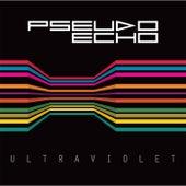 Ultraviolet by Pseudo Echo