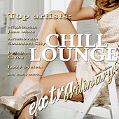Extraordinary Chill Lounge, Vol. 6 (Best of  Downbeat Chillout Pop Lounge Café Pearls) by Various Artists