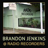 Brandon Jenkins @ Radio Recorders by Brandon Jenkins