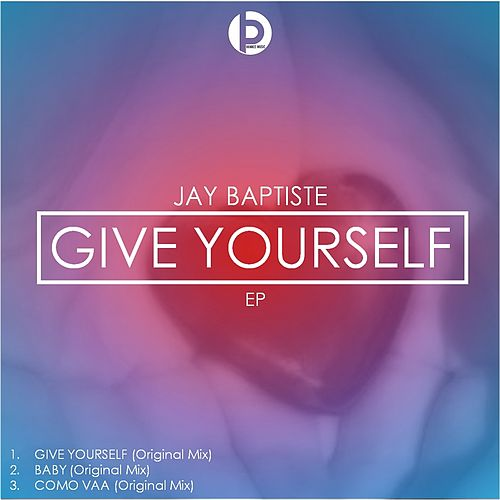 Give Yourself by Jay Baptiste