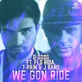 We Gon Ride von B-Goss