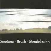 Smetana - Bruch - Mendelssohn by Various Artists
