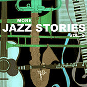 More Jazz Stories, Vol. 3 by Various Artists