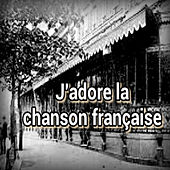 J'adore la chanson française by Various Artists