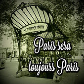 Paris sera toujours Paris de Various Artists