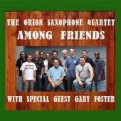 Among Friends von Orion Saxophone Quartet