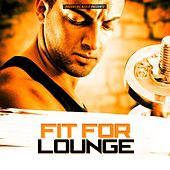Fit for Lounge von Various Artists