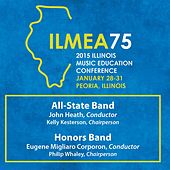 2015 Illinois Music Educators Association (ILMEA): All-State Band & Honors Band [Live] de Various Artists