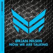 Now We Are Talking von Orjan Nilsen