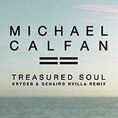 Treasured Soul (Kryder & Genairo Nvilla Remix) by Michael Calfan