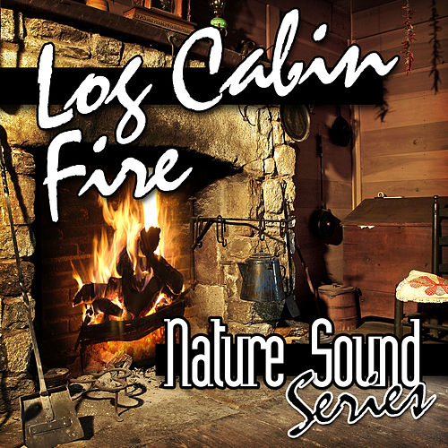 Log Cabin Fire by Nature Sound Series
