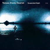 Suspended Night by Tomasz Stanko