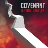 Leaving Babylon de Covenant