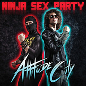 Attitude City de Ninja Sex Party