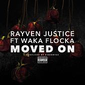 Moved On (feat. Waka Flocka) - Single by Rayven Justice