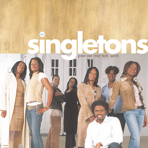 Pour Out Your Holy Spirit by The Singletons