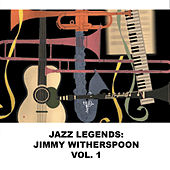 Jazz Legends: Jimmy Witherspoon, Vol. 1 de Jimmy Witherspoon