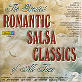 The Greatest Romantic Salsa Classics Of All Time, Vol. 2 by Various Artists