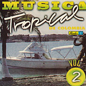 Música Tropical de Colombia, Vol. 2 by Various Artists