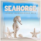 Seahorse Lounge Wangerooge 2015 by Various Artists