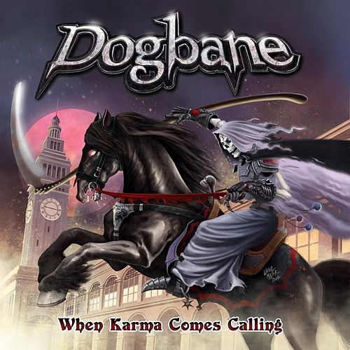 When Karma Comes Calling by Dogbane