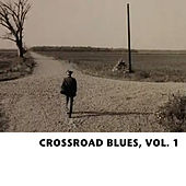Crossroad Blues, Vol. 1 by Various Artists
