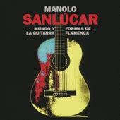 Mundo y Formas de la Guitarra Flamenca de Manolo Sanlucar
