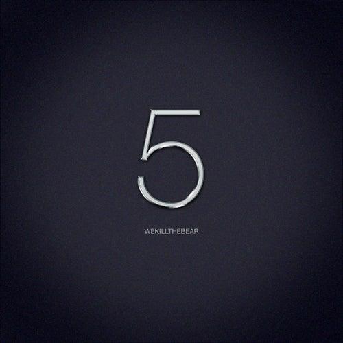 Five by Wekillthebear