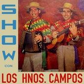 Show Con los Hermanos Campos de Los Hermanos Campos