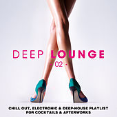 Hotmix Radio presents Deep Lounge 02 - Chill Out, Electronic & Deep-House Playlist for Cocktails & Afterworks de Various Artists