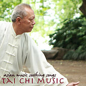 Tai Chi Music – Asian Music Soothing Songs, Gu Zheng Chinese Songs for T'ai Chi, Breathing Exercises, Yoga & Morning Exercise Routine by Tai Chi