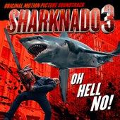 Sharknado 3: Oh Hell No! (Original Motion Picture Soundtrack) de Various Artists