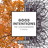 Good Intentions (Remixes) di The Chainsmokers