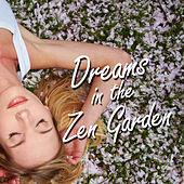 Dreams in the Zen Garden by Various Artists